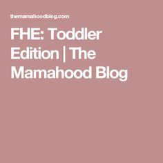 FHE: Toddler Edition   The Mamahood Blog