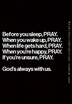 Pray always.