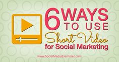 Have you considered sharing short video content as a social marketing tactic? Here are six ways you can use short video to grab attention. .