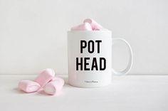 Pot Head Mug Marijuana Mug Weed Mug 420 Funny Coffee Mug