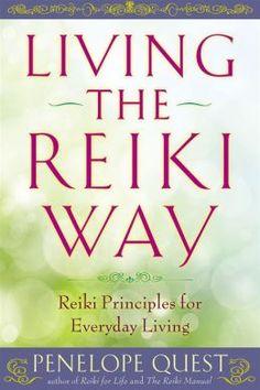 how to teach reiki books | Living the Reiki Way: Reiki Principles for Everyday Living by Penelope ...