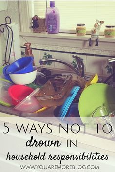 5 Ways Not to Drown In Household Responsibilities - You Are More