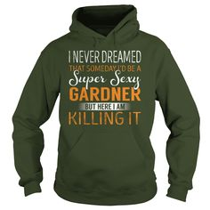Super Sexy Gardner Job Title Shirts #gift #ideas #Popular #Everything #Videos #Shop #Animals #pets #Architecture #Art #Cars #motorcycles #Celebrities #DIY #crafts #Design #Education #Entertainment #Food #drink #Gardening #Geek #Hair #beauty #Health #fitness #History #Holidays #events #Home decor #Humor #Illustrations #posters #Kids #parenting #Men #Outdoors #Photography #Products #Quotes #Science #nature #Sports #Tattoos #Technology #Travel #Weddings #Women