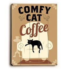 Comfy Cat Coffee by Artist Michael Dexter Wood Sign