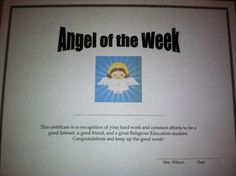 We also start our Angel of the Week competition during lent. The students try to fill in their Random Act of Kindness Crosses and get selected based on their good deed(s). They receive this certificate, a halo made of star garland, and they get to pick from the prize box.