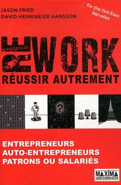 Rework : Réussir autrement, Jason Fried