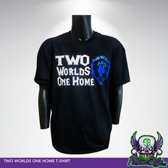 Two Worlds One Home T-shirt  Wow AllianceT-shirt by PixelizeEdge