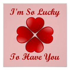 I'm so lucky to have you Lucky To Have You, How Lucky Am I, Create Yourself, Poster Prints