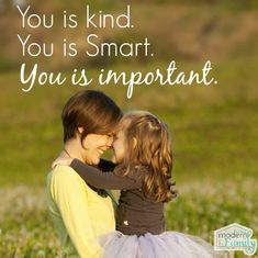 you is kind. you is smart. you is important - yourmodernfamily.com