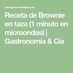 Receta de Brownie en taza (1 minuto en microondas) | Gastronomía & Cía