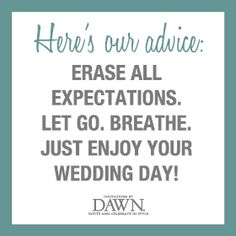 Wedding Quotes Invitations By Dawn If I Could Do Just One Thing For Your Day Brittany It Would Be This 3