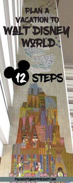 Planning Walt Disney World Vacations, WDW Plan a Vacation, 12 steps to planning a vacation to disney