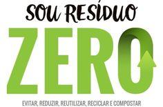 Programa Sou Resíduo Zero quer engajar empresas e sociedade a acabar com a geração de lixo. Ao reduzir o consumo de embalagens e dar destino correto aos resíduos, será possível dar adeus aos lixões do país