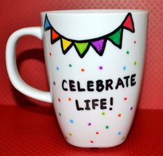 Motivational Coffee Mug Celebrate Life Bunting by DreamAndCraft Coffee Coupons, Painted Coffee Mugs, Coffee Service, Diy Mugs, Hand Painted Ceramics, Painted Porcelain, A Day In Life, Cute Mugs, Printable Coupons