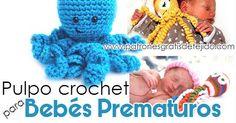 Pulpos Amigurumis para bebés recién nacidos prematuros ayudan en la recuperación del bebé. Tutoriales para tejer los pulpos