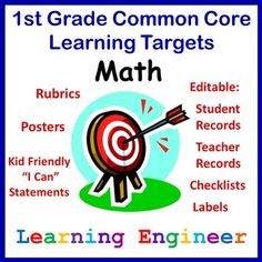 1st Grade Common Core Math Learning Target Posters with Rubrics, Editable Teacher Records, Student Records Checklists and File Labels. All in kid, parent and teacher friendly language ; ) $