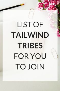 A list of Tailwind Tribes for you to join to grow your Pinterest and blog reach via /kairenvarker/