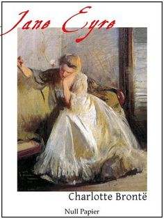 Charlotte Brontë: Jane Eyre - Vollständige & Illustrierte Fassung