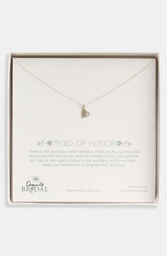 The perfect maid of honor gift! Dogeared 'Maid of Honor - Heart' Pendant Necklace (Nordstrom Exclusive) available at #Nordstrom #weddings