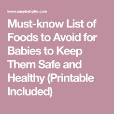 Must-know List of Foods to Avoid for Babies to Keep Them Safe and Healthy (Printable Included)