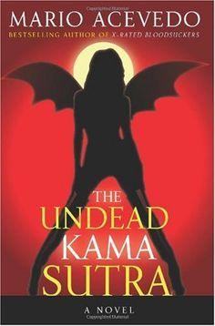 The Undead Kama Sutra (Felix Gomez) by Mario Acevedo, http://www.amazon.com/dp/B005UW9XWO/ref=cm_sw_r_pi_dp_ACtEub0Q4HX6C