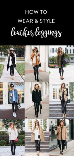 HOW TO wear and style leather leggings... 9 outfit ideas! #winteroutfitideas #winterfashion #leggingsoutfits