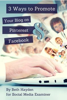 3 Ways to Promote Your Blog with Pinterest and Facebook  Read it all here: http://www.socialmediaexaminer.com/promote-your-blog-pinterest-facebook/