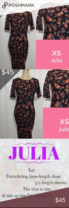 Brand New LuLaRoe XS Julia Dress LuLaRoe XS Julia Dress straight from my LuLa room!                                                               Form fitting knee length dress 3/4 length sleeves Fits true to size or size up for a looser fit! LuLaRoe Dresses