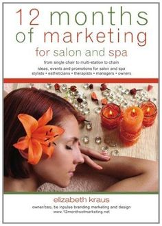 12 Months of Marketing for Salon and Spa: Ideas, Events and Promotions for Salon and Spa:Amazon:Books