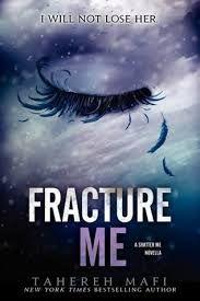 FRACTURE ME - Tahereh Mafi ( Saga Shatter Me ) #fractureme #unravelme #destroyme #shatterme #taherehmafi #saga #juliette #adam #warner #google #pinterest #leer #libros #lectura #comentarios #reseñas