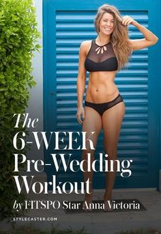 """The Free 6-Week Total Body Wedding Workout Guide by <a class=""""pintag"""" href=""""/explore/FITSPO/"""" title=""""#FITSPO explore Pinterest"""">#FITSPO</a> Star Anna Victoria  Here's how to get in shape fast for your big day!   <a href=""""/stylecaster/"""" title=""""STYLECASTER"""">@STYLECASTER</a>"""