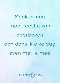 Quotes About Trust :Dansjes doen. Een quote over het afscheid, het verdriet en het gemis na de dood . Trust Quotes, Sad Quotes, Daily Quotes, Words Quotes, Wise Words, Love Quotes, Inspirational Quotes, Sayings, Facebook Quotes