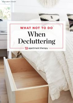 c064ea8a0c6a Pro Organizer Tips  What NOT To Do When Decluttering Your Home