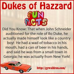 Did You Know: That when John Schneider auditioned for the role of Bo Duke, he actually made himself look like a country boy! He had a wad of tobacco in his mouth, had a can of beer in his hands, and said he was from a small town in Georgia; he was actually from New York! #DukesofHazzard