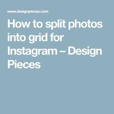 How to split photos into grid for Instagram – Design Pieces