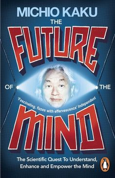 Michio Kaku, The Future of the Mind | Highlight, share and discuss your favorite quotes on Glose.