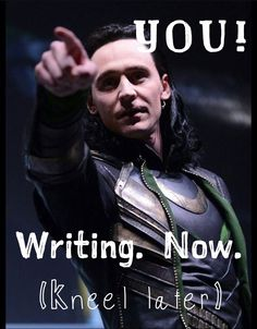 Needing a little motivation? This should work. #loki #writing #kneel