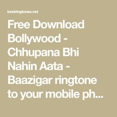 Free Download Bollywood - Chhupana Bhi Nahin Aata - Baazigar ringtone to your mobile phone. Download ringtone Chhupana Bhi Nahin Aata - Baazigar free, no any charge and high quality. Best Ringtones, Ringtone Download, Bollywood, Phone, Free, Telephone, Mobile Phones