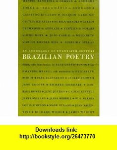 An Anthology of Twentieth-Century Brazilian Poetry (English and Portuguese Edition) (9780819540447) Elizabeth Bishop, Emanuel Brasil , ISBN-10: 0819540447  , ISBN-13: 978-0819540447 ,  , tutorials , pdf , ebook , torrent , downloads , rapidshare , filesonic , hotfile , megaupload , fileserve