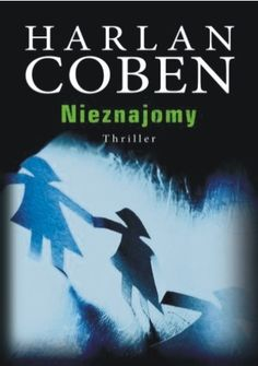 Okładka książki Nieznajomy Harlan Coben, Self Publishing, Lacrosse, Romans, Cover Design, Audio Books, Thriller, Book Art, Ebooks