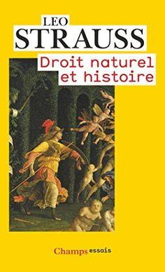 Droit naturel et histoire de Leo Strauss https://www.amazon.fr/dp/2081218909/ref=cm_sw_r_pi_dp_U_x_dX8SAb3SQ95KF