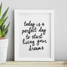 Today is a Perfect Day to Start Living Your Dreams Inspirational Print Home Decor Typography Poster Wall Art Typography Quotes, Typography Inspiration, Typography Prints, Typography Poster, Watercolor Typography, Lettering, Inspirational Words Of Wisdom, Inspirational Posters, Motivational Quotes