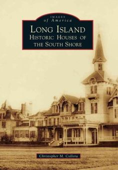 In contrast to and predating Long Island's famous Gold Coast (the North Shore), communities along the Great South Bay were home to hundreds of less publicized, yet equally impressive, mansions and his