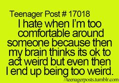 not a teenager problem, and let's also just talk about how you think it's ok at that point in your friendship to fart, and then you learn it's not the hard way