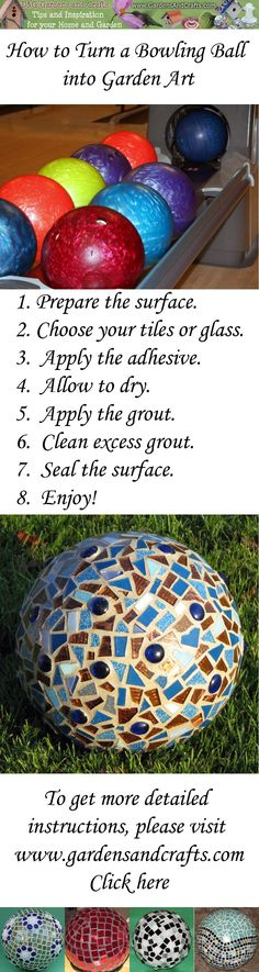 How to make a mosaic garden sphere from a bowling ball.