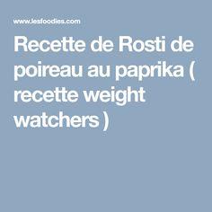 Recette de Rosti de poireau au paprika ( recette weight watchers )