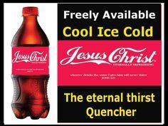 Jesus Christ - The eternal thirst quencher