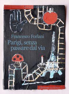Ho dunque salutato con entusiasmo la pubblicazione del libretto di Francesco Forlani Parigi, senza passare dal via