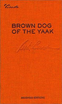 Brown Dog of the Yaak: Essays on Art and Activism - Rick Bass: the relationship between being a writer and a conservationist and life in Montana's north woods.