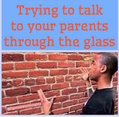Yep, my mom never hears me, so we have to find small cracks where the glass is joined, so she can tell me what to fix or work on during my free time...